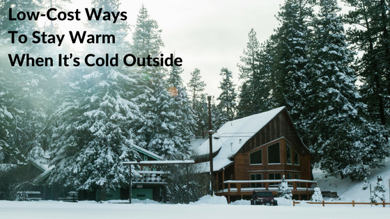 Low-Cost Ways To Stay Warm When It's Cold Outside