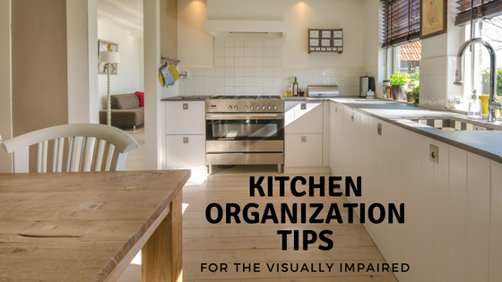 Kitchen Organization Tips For the Visually Impaired
