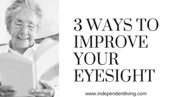 3 Ways to Improve Your Eyesight