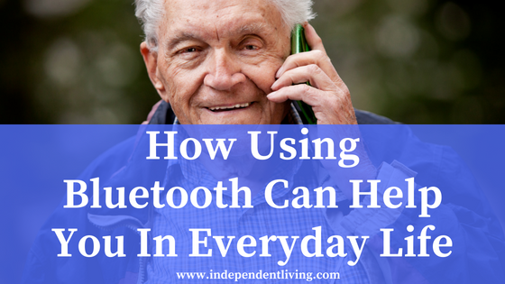 How Using Bluetooth Can Help You In Everyday Life