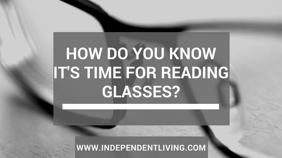 How Do You Know It's Time For Reading Glasses?