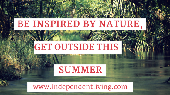 Be Inspired by Nature: Get Outside This Summer