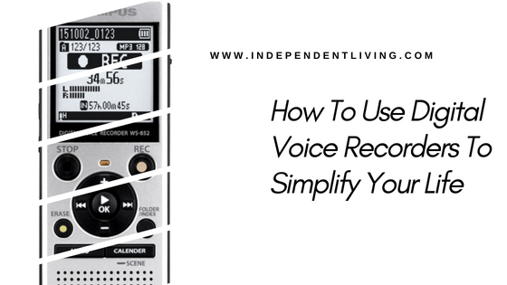 How To Use Digital Voice Recorders To Simplify Your Life