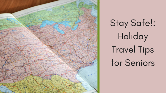 Stay Safe!: Holiday Travel Tips for Seniors