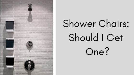 Shower Chairs: Should I Get One?