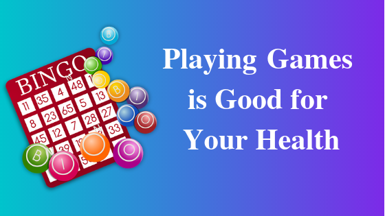 Playing Games Is Good for Your Health