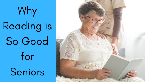 Why Reading is So Good for Seniors