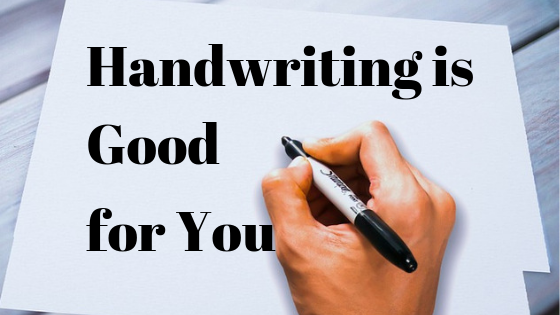 Handwriting is Good for You